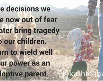 Learn to wield well your power as an adoptive parent.