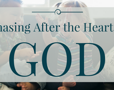 Chasing After the Heart of God