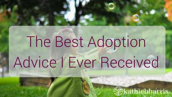 Best Adoption Advice I Ever Received
