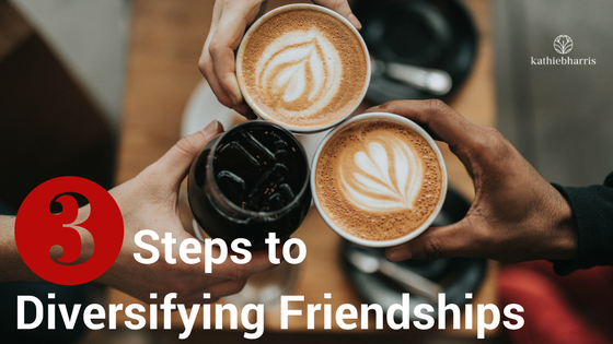Three Steps to Diversifying Friendships
