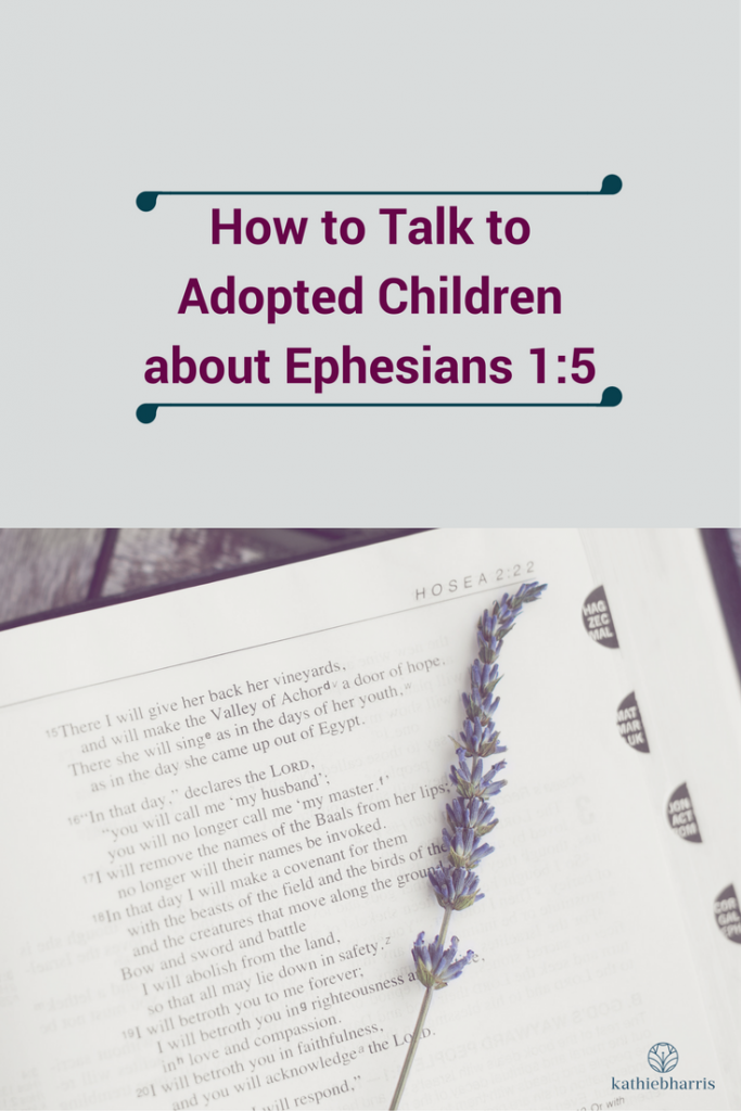 How to talk to Adopted Children about Ephesians 1_5