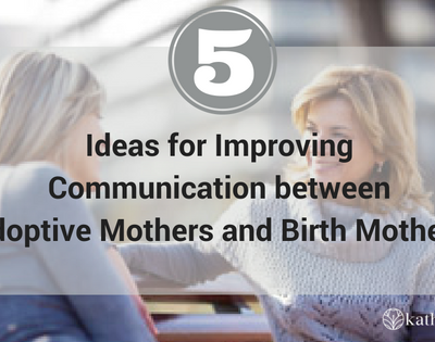 Improving Communication between adoptive mothers and birth mothers
